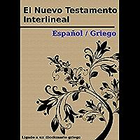 El Nuevo Testamento Interlineal Español / Griego: Con definiciones para cada palabra griega (Spanish