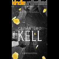 Crisântemo Kell (Livro 2 - Saga Ellk)