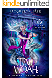 A Tail of Woah: A Reverse Harem Academy Tail (The Fox and the Hounds Book 1)