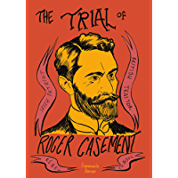 The Trial of Roger Casement (SelfMadeHero Graphic Biography)