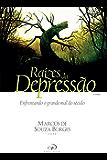 Raízes da Depressão: Enfrentando o grande mal do século