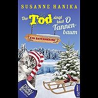 Der Tod singt laut O Tannenbaum: Ein Bayernkrimi (Sofia und die Hirschgrund-Morde 11) (German Edition)