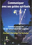 Communiquer avec ses guides spirituels : Comment bénéficier de leur amour et de leur sagesse
