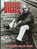 Ronnie Biggs: Odd Man Out - The Last Straw