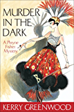 Murder in the Dark: Phryne Fisher 16 (Phryne Fisher Murder Mysteries) (English Edition)