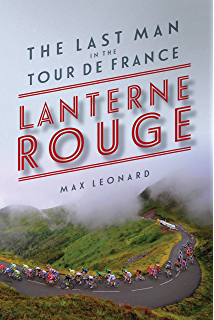 Amazon mapping le tour the unofficial history of all 100 lanterne rouge the last man in the tour de france fandeluxe Ebook collections