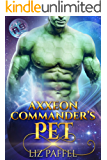Axxeon Commander's Pet: A Sci Fi Romance (Mates for Axxeon 9 Book 2)