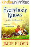 Everybody Knows (The Sunnyside Series Book 1)
