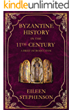 Byzantine History in the 11th Century: A Brief Introduction