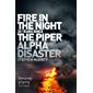 Fire in the Night: The Piper Alpha Disaster