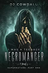 I Was A Teenage Necromancer: Supernature (English Edition) eBook Kindle