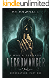I Was A Teenage Necromancer: Supernature