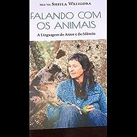 Falando com os Animais: A Linguagem do Amor e do Silêncio