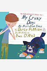 My Crazy Dog: My Narrative Essay (The Read and Write Series Book 3) Kindle Edition