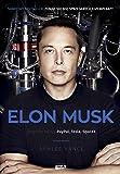 Elon Musk Biografia tworcy PayPal, Tesla, SpaceX