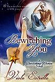 Bewitching You (Bewitching Women Series Book 1)