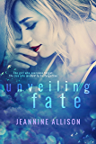 Unveiling Fate (Unveiling Series, Book 4)
