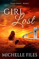 Girl Lost: A Suspenseful Mystery (Tyler Mystery Series Book 1) Kindle Edition