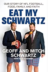 Eat My Schwartz: Our Story of NFL Football, Food, Family, and Faith Kindle Edition