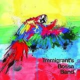 Immigrant's Bossa Band イミグランツ・ボッサ・バンド