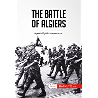 The Battle of Algiers: Algeria's Fight for Independence (History)