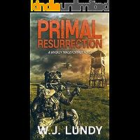 Primal Resurrection: A Whiskey Tango Foxtrot Novel: Book 8
