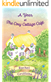 A Year at The Cosy Cottage Café: A delightfully feel-good read about life, love, loss, friendship and second chances