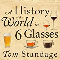 a history of the world in 6 glasses essay