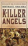 The Killer Angels: The Classic Novel of the Civil War (Civil War Trilogy)