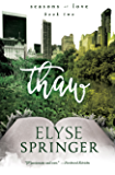 Thaw (Seasons of Love Book 2)
