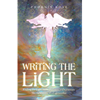 Writing the Light: Finding the Light in the Darkness of Depression. the Awakening of a Lightworker book cover