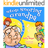 Stop Snoring Grandpa! (Children's Book) Funny Rhyming Bedtime Story Picture Book for Beginner Readers (ages 2-8) (Funny Grandparents Series- (Beginner and Early Readers))