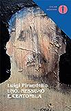 Uno, nessuno e centomila (Mondadori) (Oscar tutte le opere di Luigi Pirandello Vol. 3)