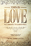 """This is Love According to GOD's Will - This is Love: """"Hmph. You're one of those Christians"""" (The Truth, Love & God…"""