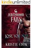 Lose You Not (Havenwood Falls Book 8)