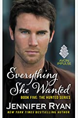 Everything She Wanted: Book Five: The Hunted Series Kindle Edition