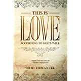 """This is Love According to GOD's Will - This is Love: """"Hmph. You're one of those Christians"""" (The Truth, Love & God series Boo"""