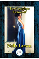 The Complete Fiction of Nella Larsen Kindle Edition