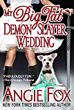 My Big Fat Demon Slayer Wedding (Biker Witches Mystery Book 5)