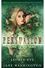 Persuasion (Curse of the Gods Book 2) Kindle Edition
