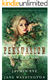 Persuasion (Curse of the Gods Book 2)