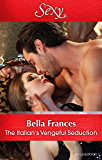 Mills & Boon : The Italian's Vengeful Seduction (Claimed by a Billionaire)