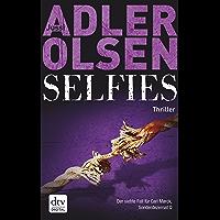 Selfies: Der siebte Fall für das Sonderdezernat Q in Kopenhagen Thriller (Carl Mørck 7)
