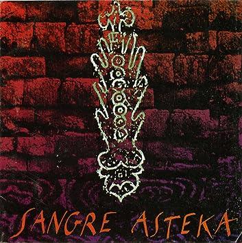 Sangre Asteka, Jose Manuel Aguilera - Sangre Asteka - Amazon.com Music