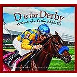 D is for Derby: A Kentucky Derby  Alphabet: A Kentucy Derby Alphabet (Alphabet Books (Sleeping Bear Press))