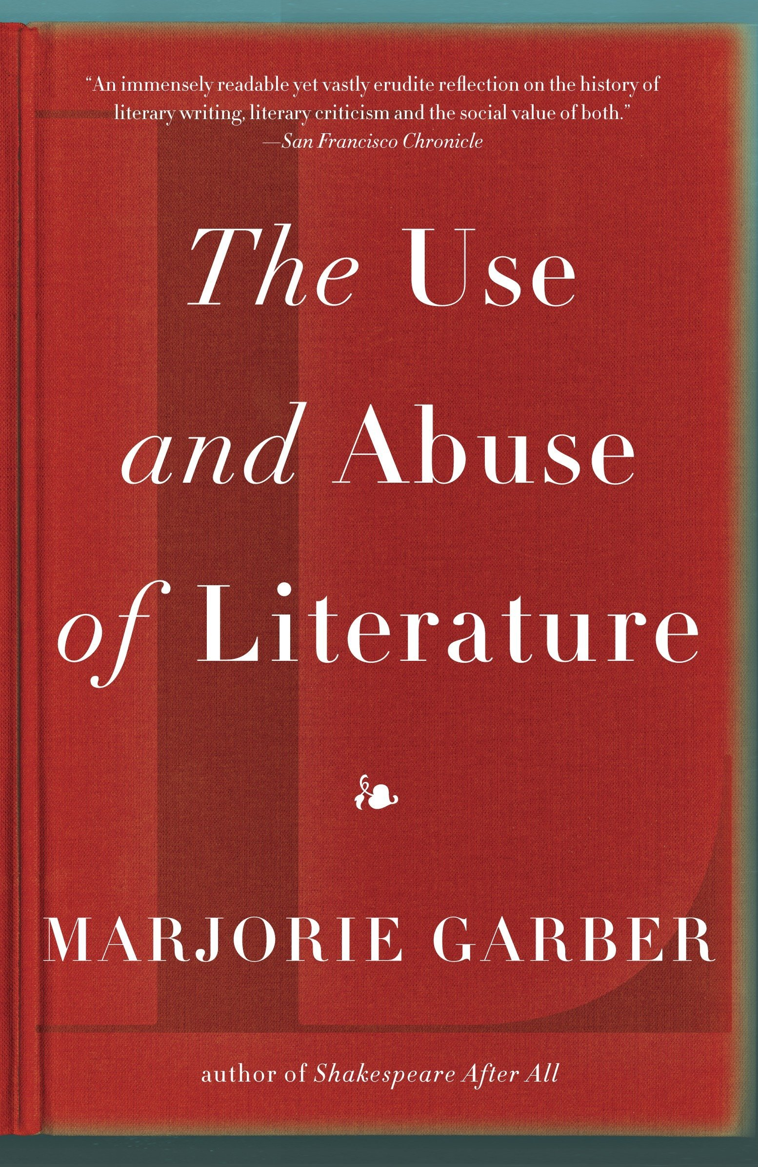 Read Online The Use and Abuse of Literature Text fb2 book