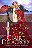 The Crusader's Vow: A Medieval Scottish Romance (The Champions of Saint Euphemia Book 4)