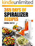 Spiralizer: 365 Days of Spiralizer Recipes (Spiralizer Cookbook, Spiralize, Skinny Diet, Cooking, Vegan, Salads, Pasta, Noodle, Instant Pot, Low Carb. Clean Eating, Weight Loss, Healthy Eating)