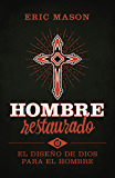 Hombre restaurado: El diseño de Dios para el hombre (Spanish Edition)
