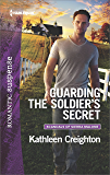 Guarding the Soldier's Secret (Scandals of Sierra Malone)